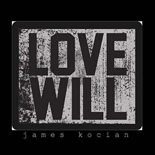 James Kocian - Love Will 2018