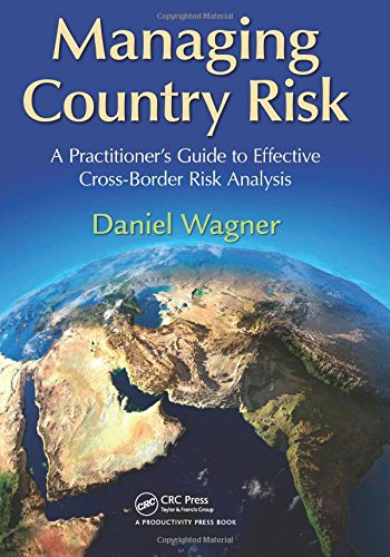 Managing Country Risk: A Practitioner's Guide to Effective Cross-Border Risk Analysis