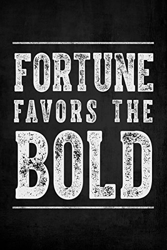 Fortune Favors The Bold, motivational poster print
