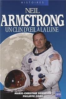 Armstrong : un clin d'oeil à la lune, Bernelin, Marie-Christine
