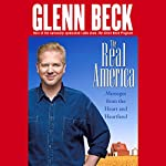 The Real America: Messages from the Heart and Heartland | Glenn Beck