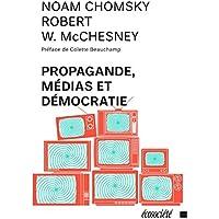 Propagande, médias et démocratie [nouvelle édition]