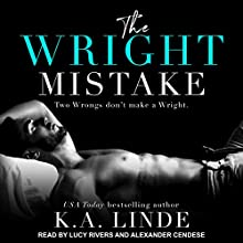 The Wright Mistake: Wright Series, Book 3 Audiobook by K.A. Linde Narrated by Alexander Cendese, Lucy Rivers