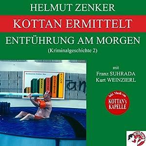 Entführung am Morgen (Kottan ermittelt - Kriminalgeschichte 2) Hörbuch