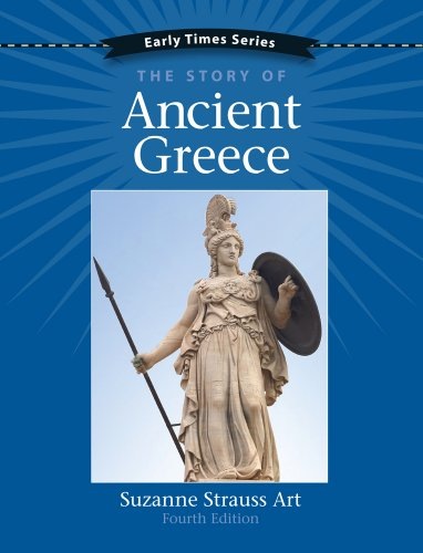 Early Times: The Story of Ancient Greece, 4th Edition