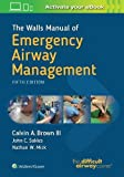 img - for The Walls Manual of Emergency Airway Management book / textbook / text book
