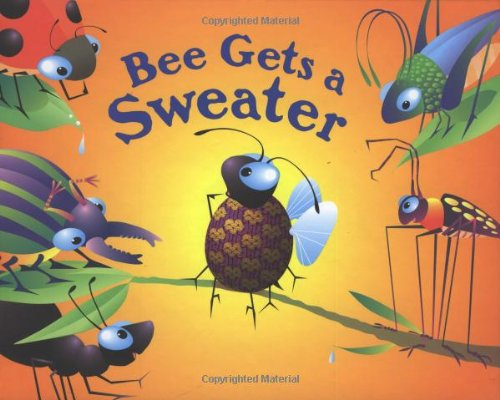 Read Online Bee Gets a Sweater: A Critter Tales Book pdf epub