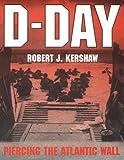 D-Day, Robert J. Kershaw, 1557501513