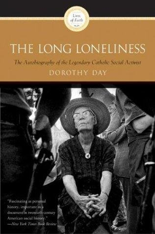 The Long Loneliness: An Autobiography of the Legendary Catholic Social Activist