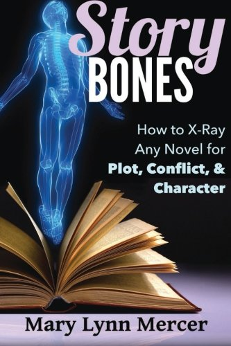 Story Bones: How to X-Ray Any Novel for Plot, Conflict, and Character PDF