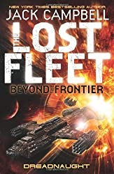 The Lost Fleet: Beyond the Frontier: Dreadnaught (Lost Fleet Beyond/Frontier 1) by Jack Campbell (2011)