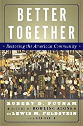 Better Together, Restoring the American Community