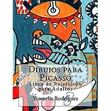 Dibujos para Picasso: Libro de Relajación para Colorear - Adultos (Spanish Edition)