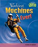 Wackiest Machines Ever!, Paul Mason, 1410919153