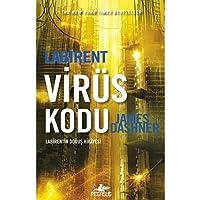 Labirent - Virüs Kodu: New York Times Bestseller Labirent'in Doğuş Hikayesi
