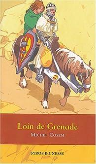 Loin de Grenade par Michel Cosem