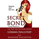 Secret Bond: Jamie Bond, Book 2 | Gemma Halliday,Jennifer Fischetto