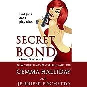 Secret Bond: Jamie Bond, Book 2 | Gemma Halliday, Jennifer Fischetto