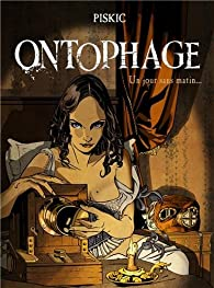 Ontophage, tome 3 : Un jour sans matin par Marc Piskic