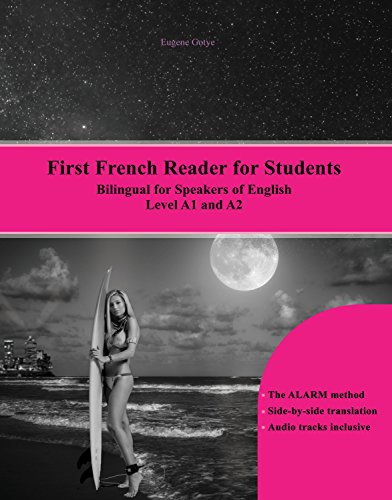 First French Reader for Students: Levels A1 and A2 Bilingual for Speakers of English (Graded French Readers Book 10) -