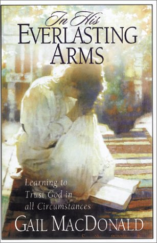 Download In His Everlasting Arms: Learning to Trust God in All Circumstances PDF