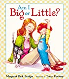 Am I Big or Little?, Margaret Park Bridges, 1587170191