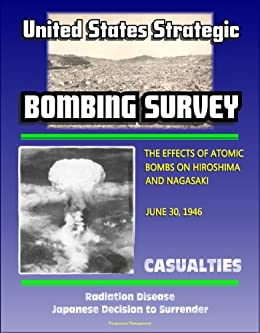 The United States Strategicing Survey The Effects Of Atomics On Hiroshima And Nagasaki