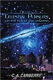 Celestial Pursuits, C. Carberry, 059539468X