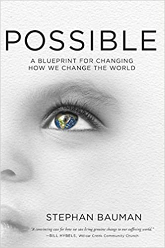 Amazon possible a blueprint for changing how we change the amazon possible a blueprint for changing how we change the world 9781601425829 stephan bauman books malvernweather Gallery
