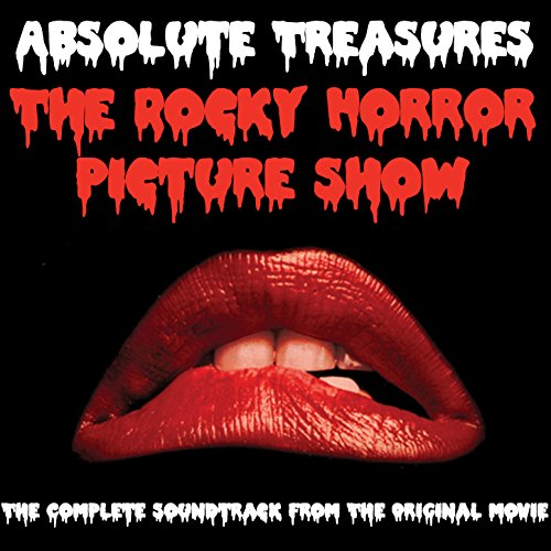 Absolute Treasures: The Rocky Horror Picture Show - The Complete and Definitive Soundtrack (2015 40th Anniversary Re-Mastered Edition)