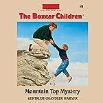 Mountain Top Mystery: The Boxcar Children Mysteries, Book 9 | Gertrude Chandler Warner
