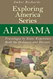 Alabama - Travelogue by State: Experience Both the Ordinary and Obscure (Exploring America Series Book) (Volume 2)