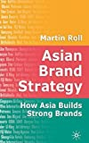 img - for Asian Brand Strategy: How Asia Builds Strong Brands by Roll, Martin (December 3, 2005) Hardcover book / textbook / text book