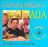 Celebrating Birthdays in Australia, Cheryl L. Enderlein, 1560657596