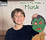 Watch Me Make a Mask, Jack Otten, 0516239449