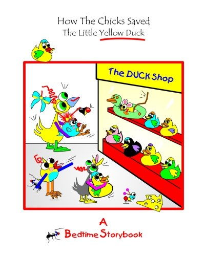 How The Chicks Saved The Little Yellow Duck