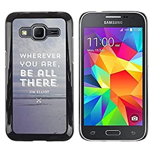 Be Good Phone Accessory // Dura Cáscara cubierta Protectora Caso Carcasa Funda de Protección para Samsung Galaxy Core Prime SM-G360 // Be All There Attentive Grey Beach Text