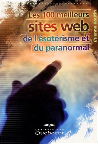 Les 100 meilleurs sites web de l'ésoterisme et du paranormal
