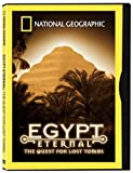 quest for egypt - National Geographic Egypt Eternal: The Quest for Lost Tombs