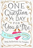 img - for One Question a Day for You & Me: Daily Reflections for Couples: A Three-Year Journal book / textbook / text book
