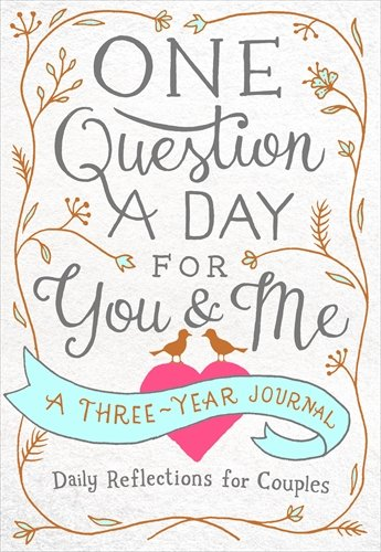 One Question a Day for You & Me: Daily Reflections for Couples: A Three-Year Journal (Days Out With Your Best Friend)