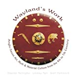 img - for Anglo-Saxon Art, Myth and Material Culture from the 4th to 7th Century: Wayland's Work book / textbook / text book