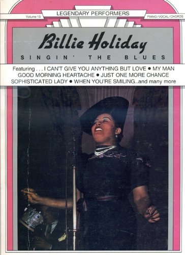 Billie Holiday -- Singin' The Blues: Piano/Vocal/Chords (Legendary Performers Series)