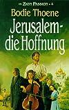 Die Zion-Passion, Bd 4: Jerusalem, die Hoffnung