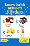 Learn Dutch Alphabets & Numbers: Colorful Pictures & English Translations (Dutch for Kids) (Volume 1) (Dutch Edition)