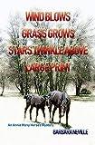 Wind Blows Grass Grows Stars Twinkle Above Large Print (Spirit Animal Large Print Book 10)