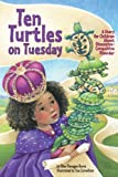 Ten Turtles on Tuesday, Ellen Flanagan Burns, 1433816431
