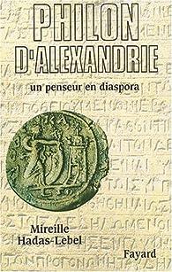 Philon d'Alexandrie : Un penseur en diaspora par Mireille Hadas-Lebel