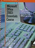 img - for Microsoft Office 2003: Essentials Course (Microsoft Office 2003 Series) book / textbook / text book