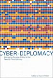 Cyber-Diplomacy : Managing Foreign Policy in the Twenty-First Century, Potter, Evan H., 0773523987